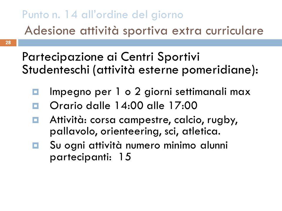 Punto n. 14 all'ordine del giorno Adesione attività sportiva extra curriculare