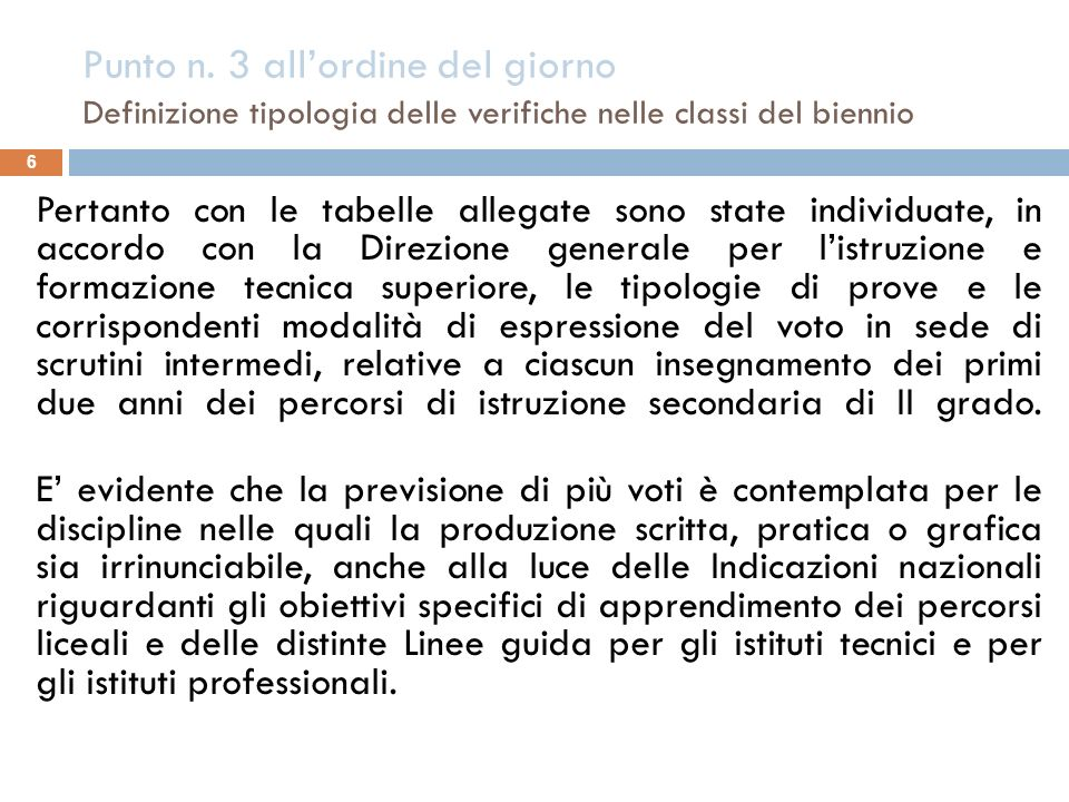 Punto n. 3 all'ordine del giorno Definizione tipologia delle verifiche nelle classi del biennio