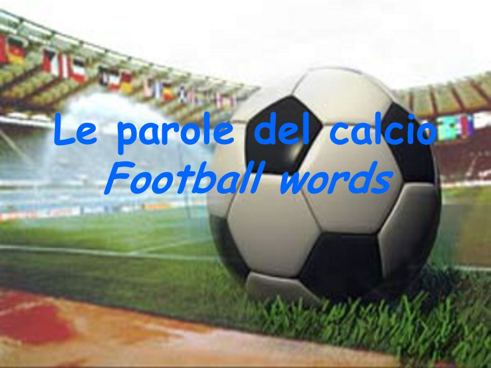 Le parole del calcio Football words