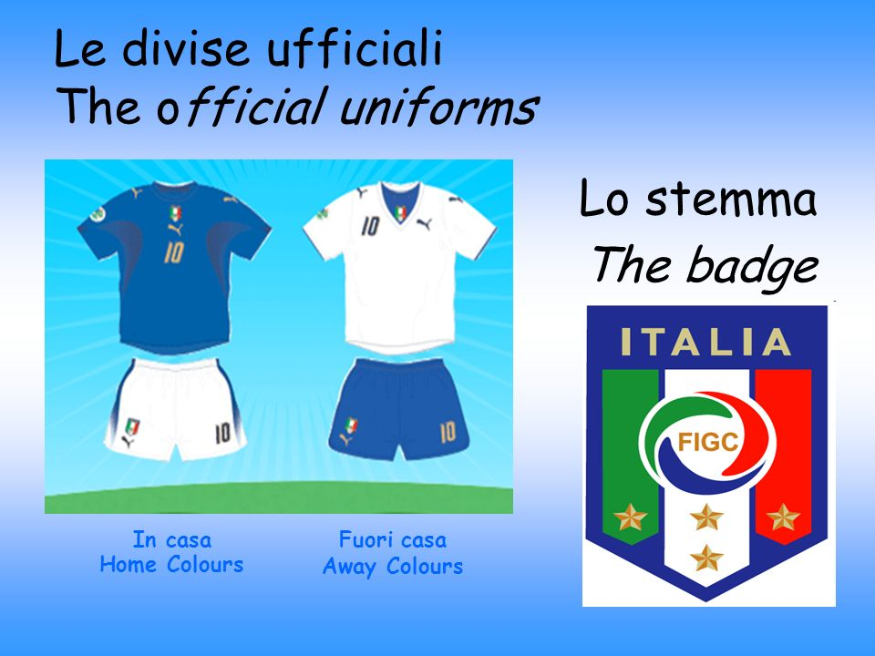 Le divise ufficiali The official uniforms