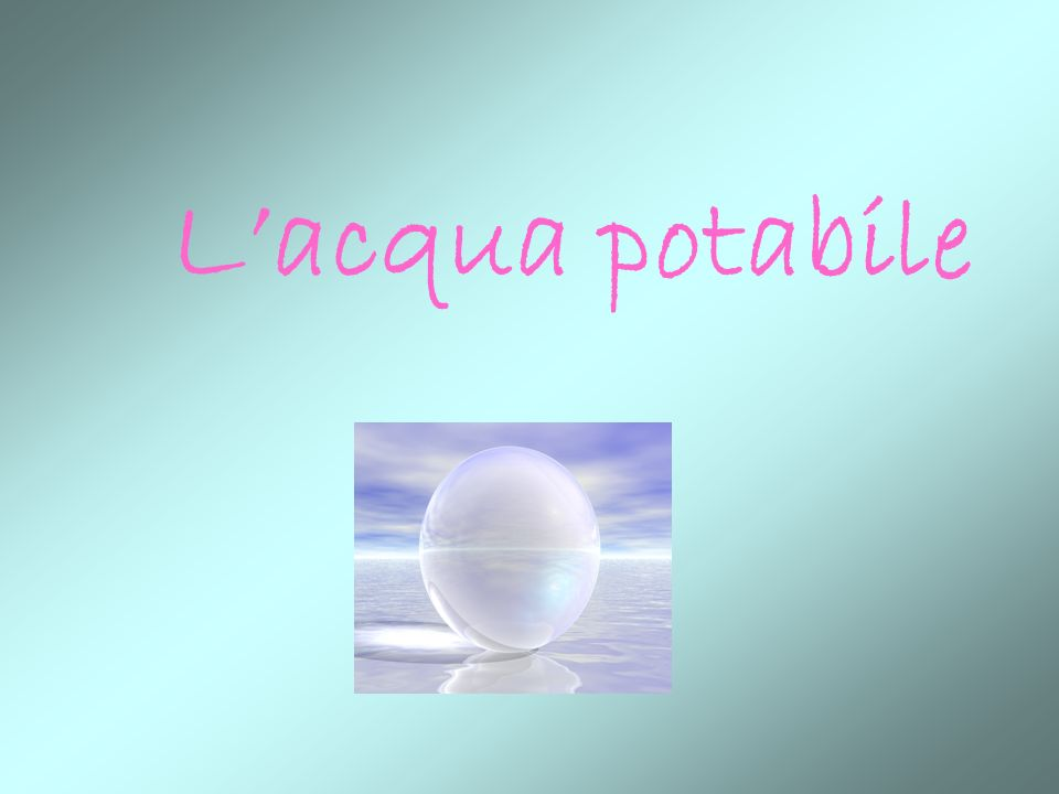 L'acqua potabile