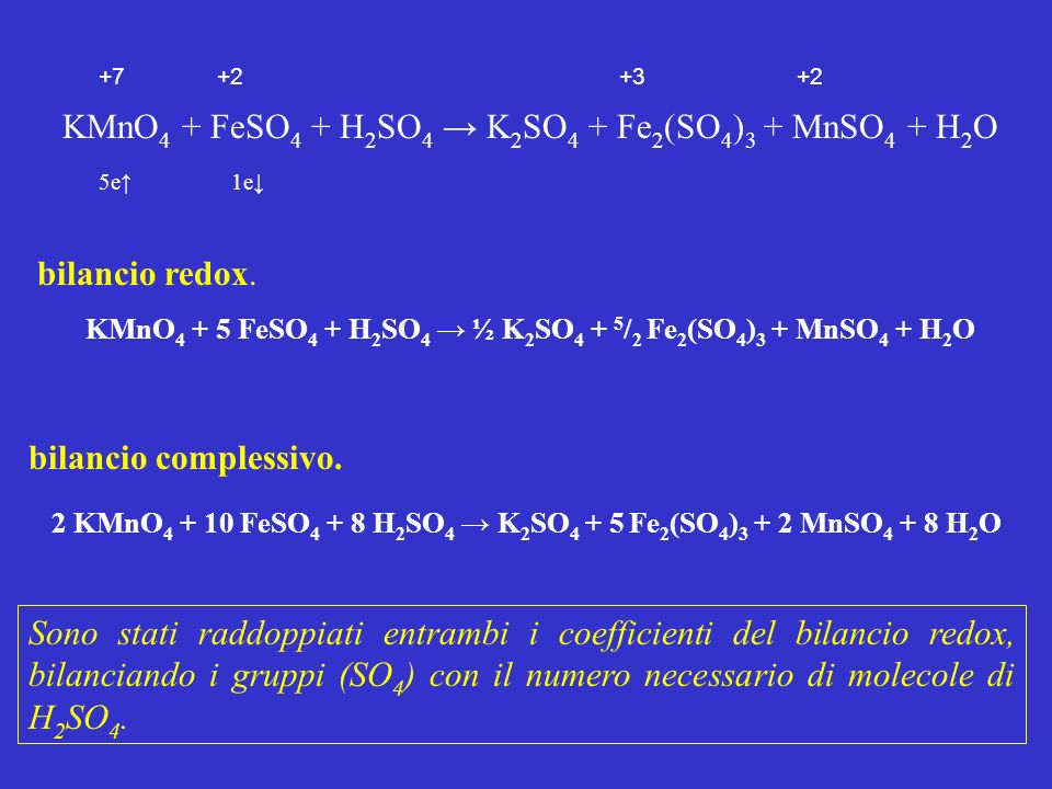 KMnO4 + 5 FeSO4 + H2SO4 → ½ K2SO4 + 5/2 Fe2(SO4)3 + MnSO4 + H2O