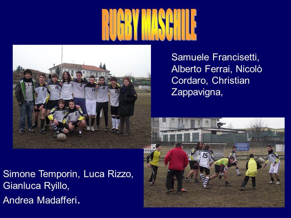 RUGBY MASCHILE Samuele Francisetti, Alberto Ferrai, Nicolò Cordaro, Christian Zappavigna, Simone Temporin, Luca Rizzo,