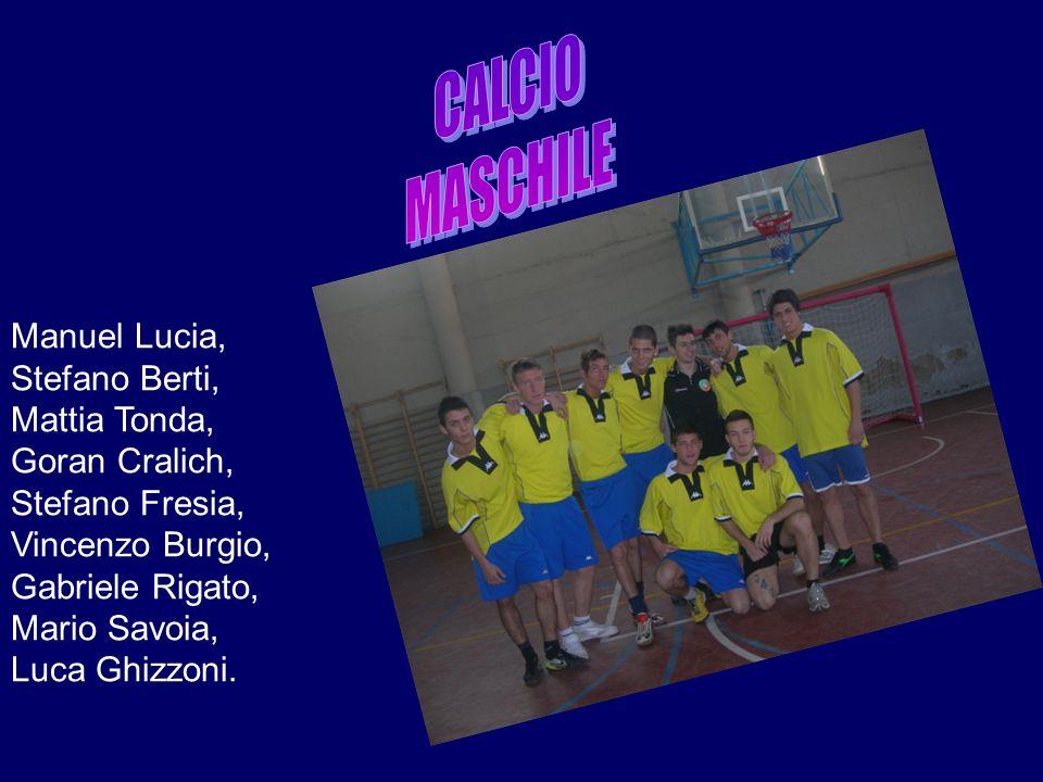 CALCIO MASCHILE TRIENNIO Manuel Lucia, Stefano Berti, Mattia Tonda,