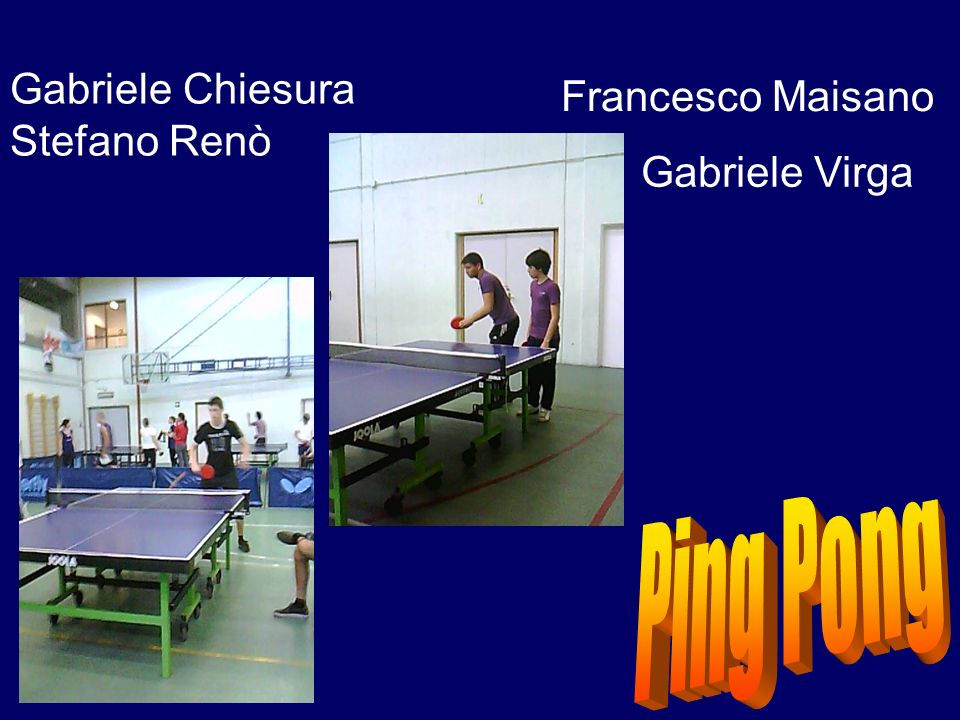 Ping Pong Gabriele Chiesura Francesco Maisano Stefano Renò