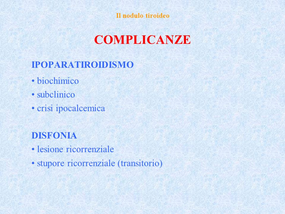 COMPLICANZE IPOPARATIROIDISMO biochimico subclinico crisi ipocalcemica