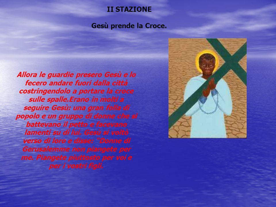 II STAZIONE Gesù prende la Croce.
