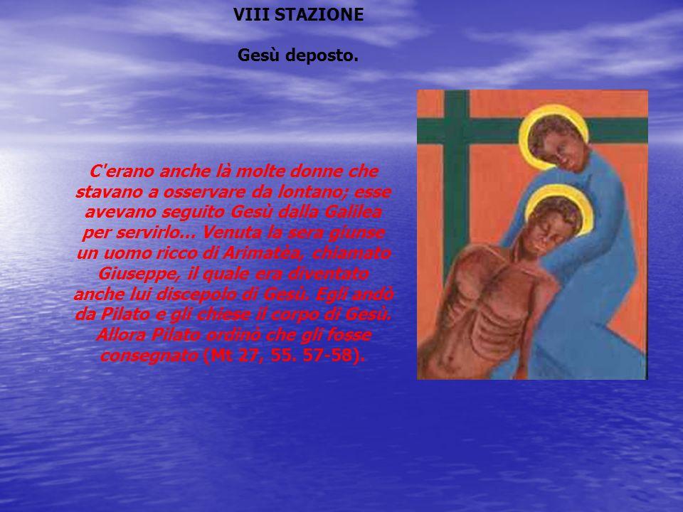 VIII STAZIONE Gesù deposto.