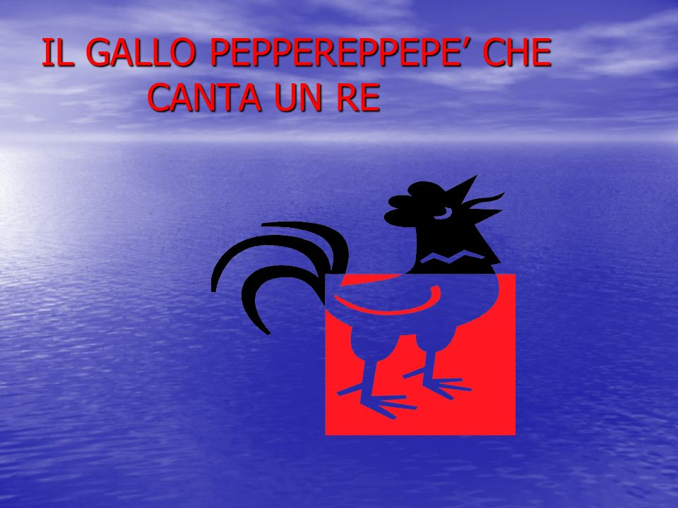 IL GALLO PEPPEREPPEPE' CHE CANTA UN RE
