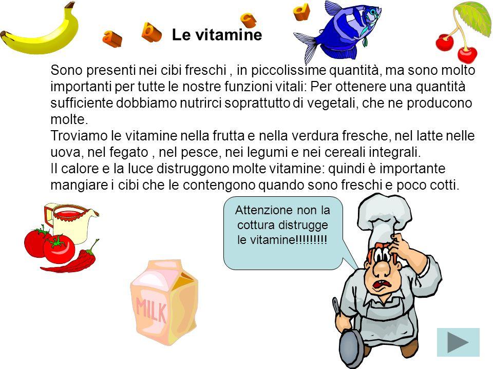 Attenzione non la cottura distrugge le vitamine!!!!!!!!!