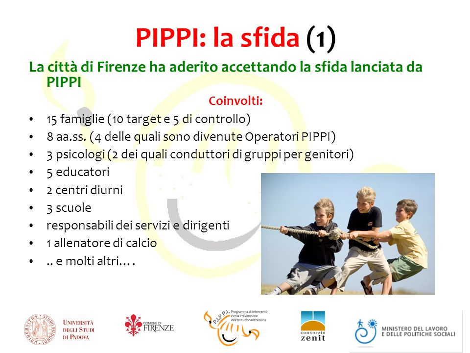 PIPPI: la sfida (1) La città di Firenze ha aderito accettando la sfida lanciata da PIPPI. Coinvolti:
