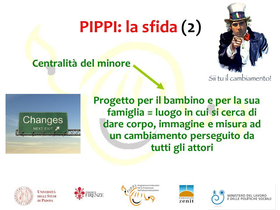 PIPPI: la sfida (2) Centralità del minore
