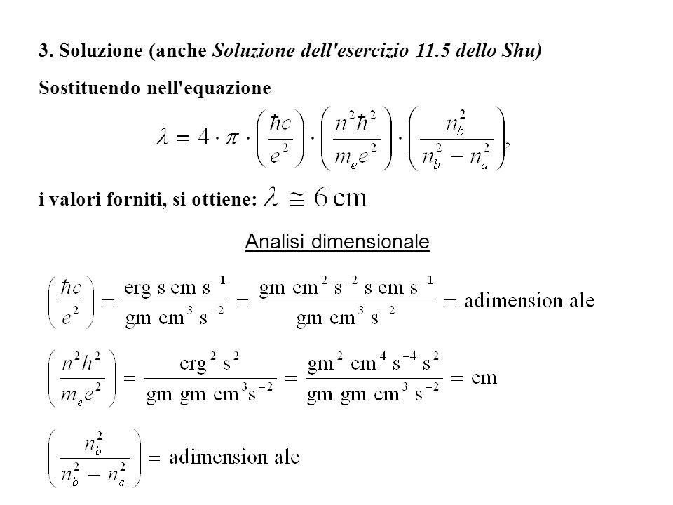 3. Soluzione (anche Soluzione dell esercizio 11.5 dello Shu)