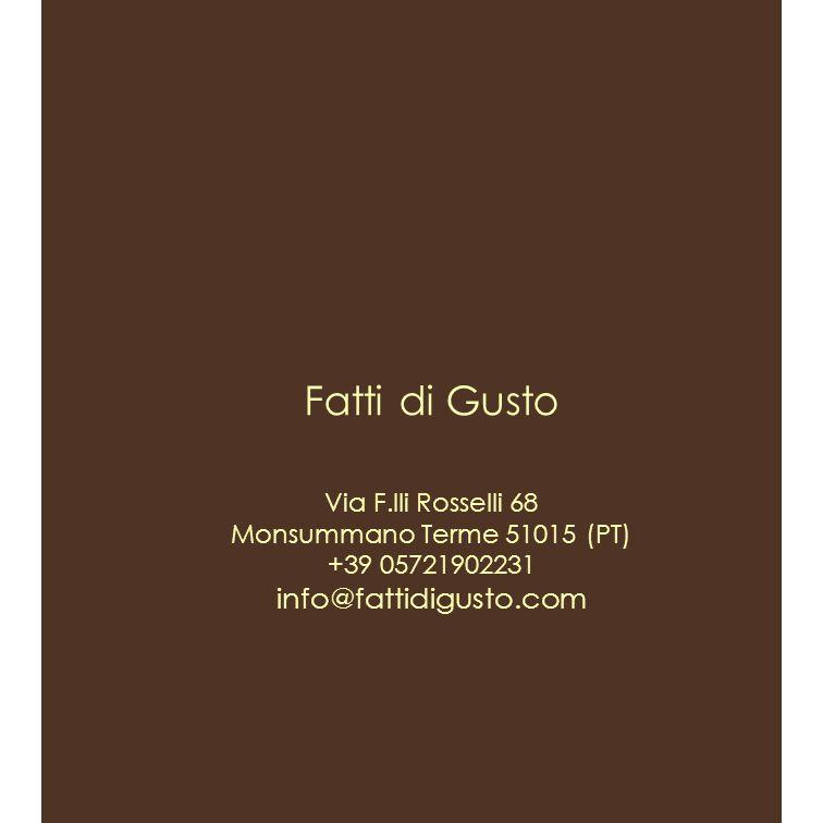 Fatti di Gusto info@fattidigusto.com Via F.lli Rosselli 68