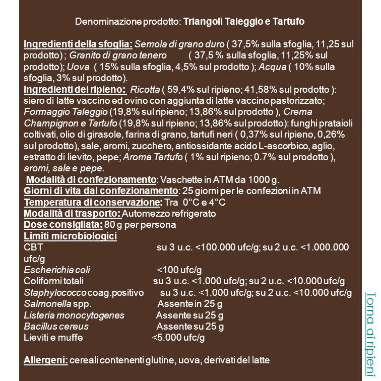 Denominazione prodotto: Triangoli Taleggio e Tartufo