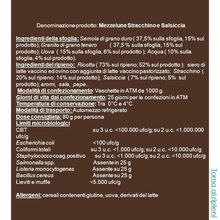Denominazione prodotto: Mezzelune Stracchino e Salsiccia