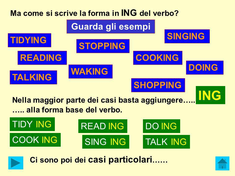 ING SINGING TIDYING STOPPING READING COOKING DOING WAKING TALKING