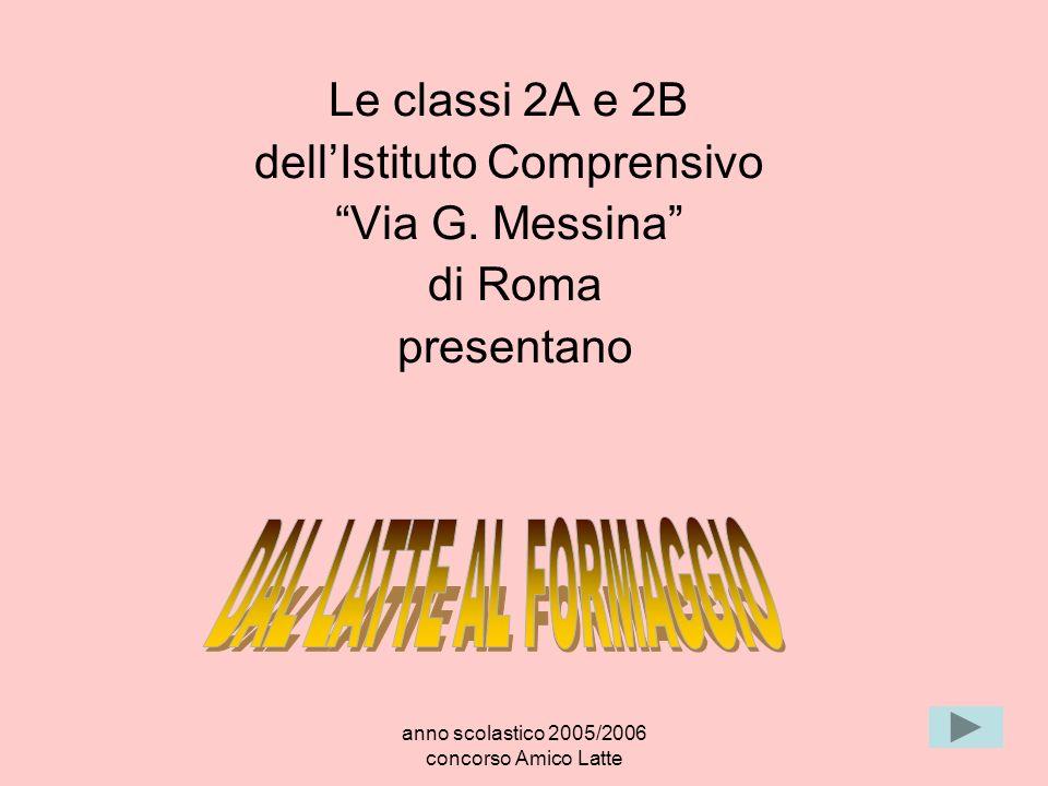 DAL LATTE AL FORMAGGIO Le classi 2A e 2B dell'Istituto Comprensivo