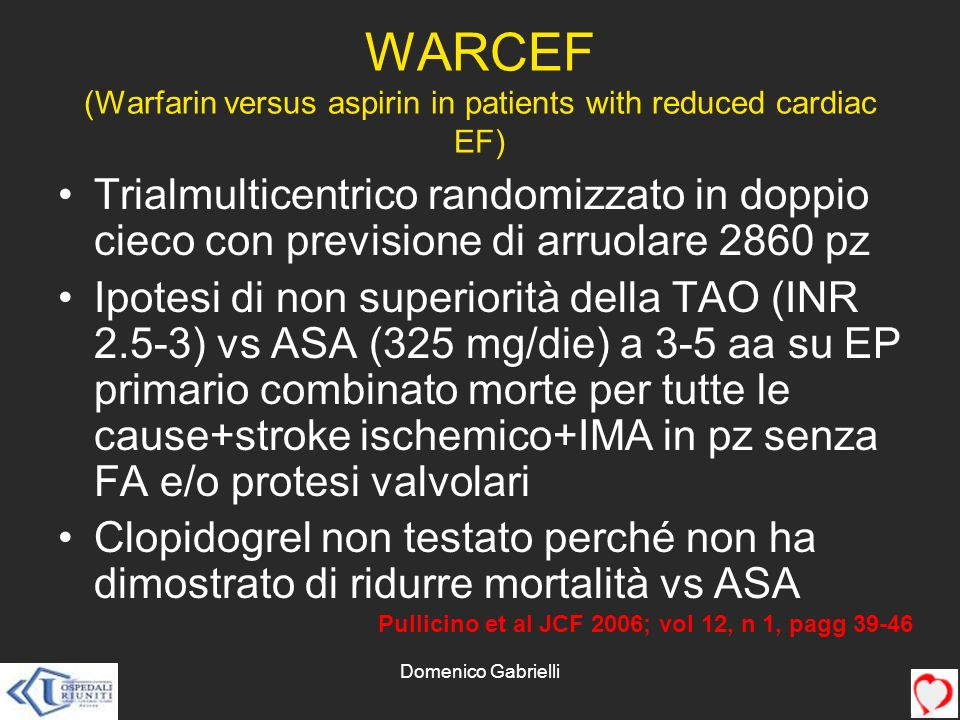 WARCEF (Warfarin versus aspirin in patients with reduced cardiac EF)