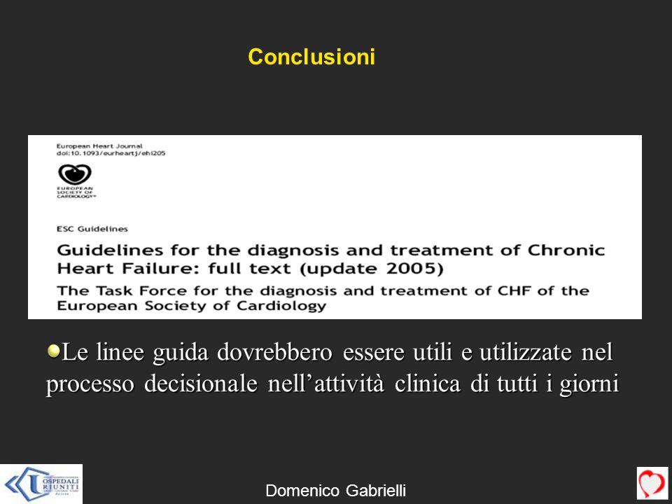 ConclusioniLe linee guida dovrebbero essere utili e utilizzate nel processo decisionale nell'attività clinica di tutti i giorni.