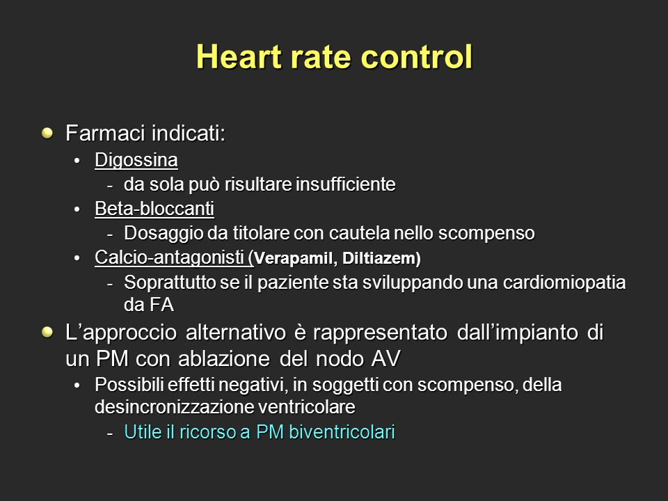 Heart rate control Farmaci indicati:
