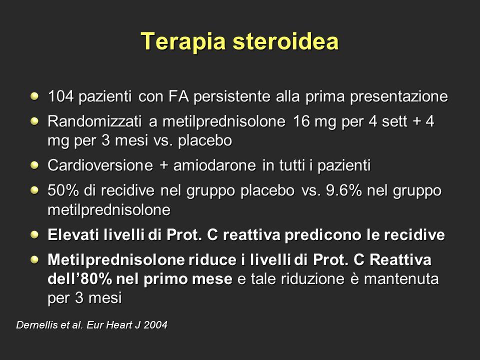 Terapia steroidea 104 pazienti con FA persistente alla prima presentazione.