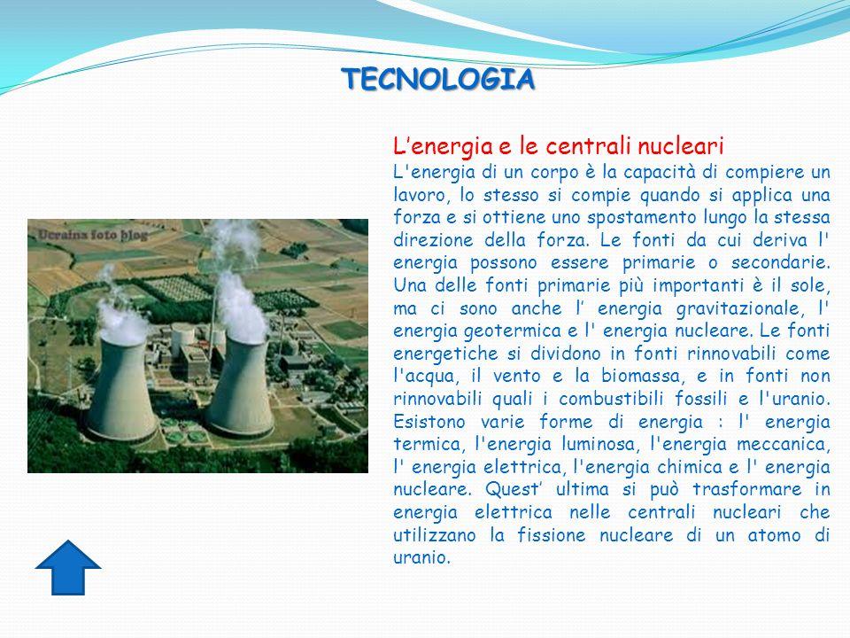 TECNOLOGIA L'energia e le centrali nucleari