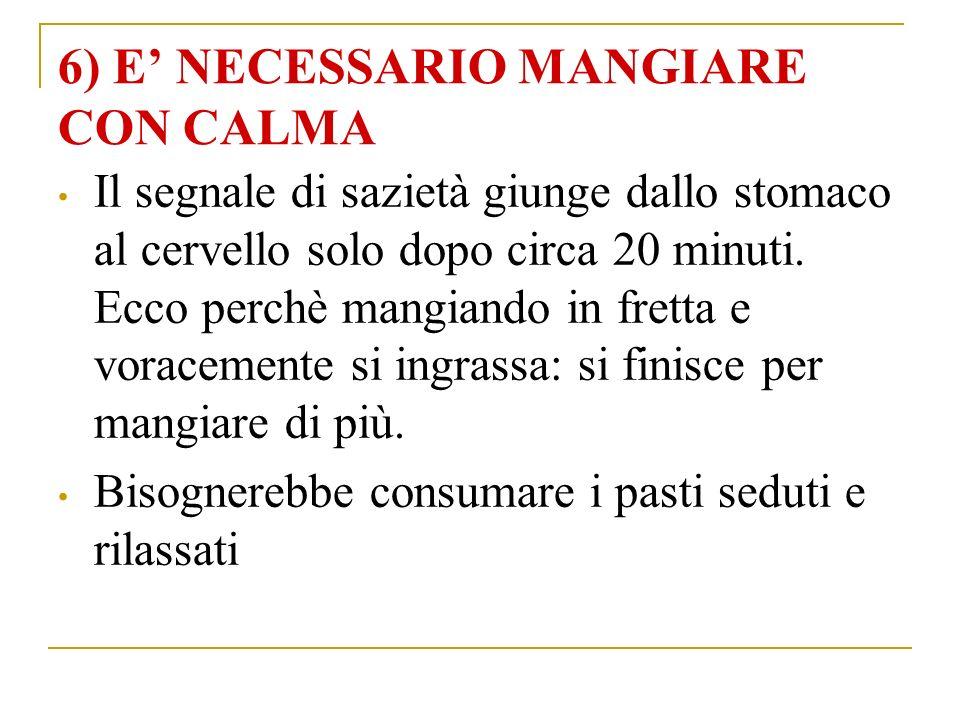 6) E' NECESSARIO MANGIARE CON CALMA