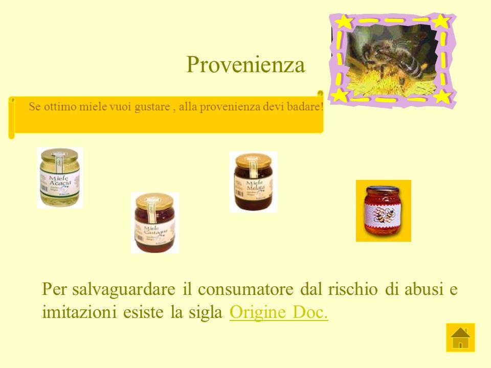 Provenienza Per salvaguardare il consumatore dal rischio di abusi e