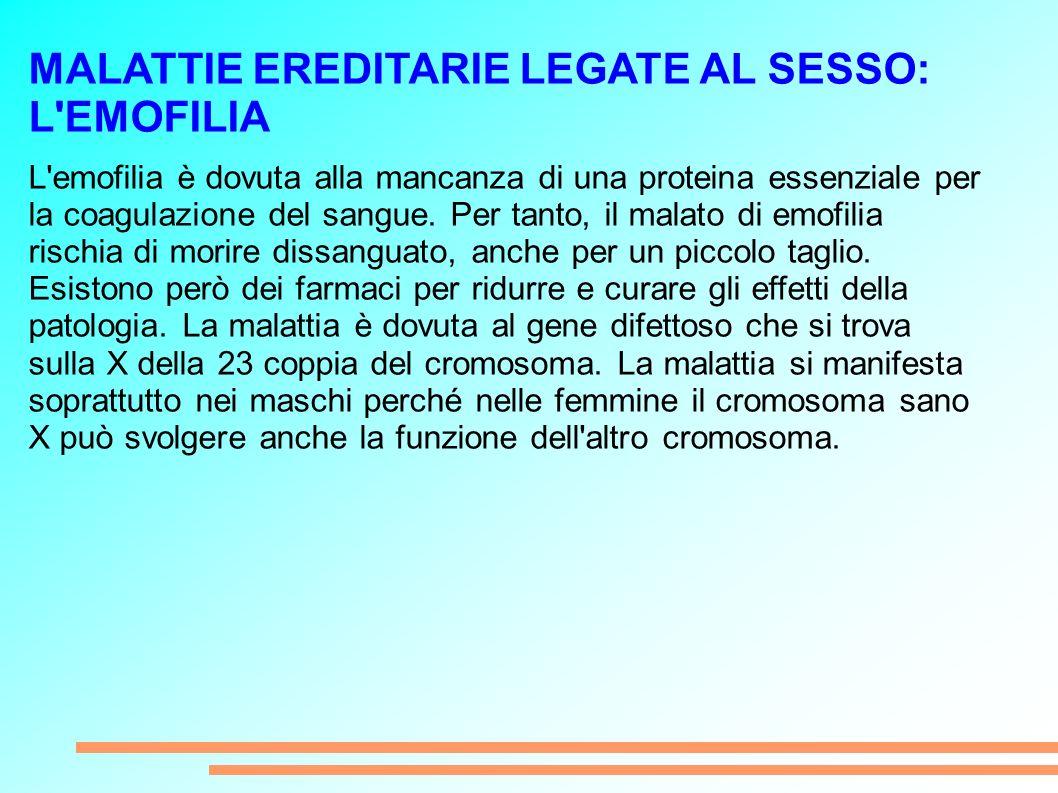 MALATTIE EREDITARIE LEGATE AL SESSO: L EMOFILIA