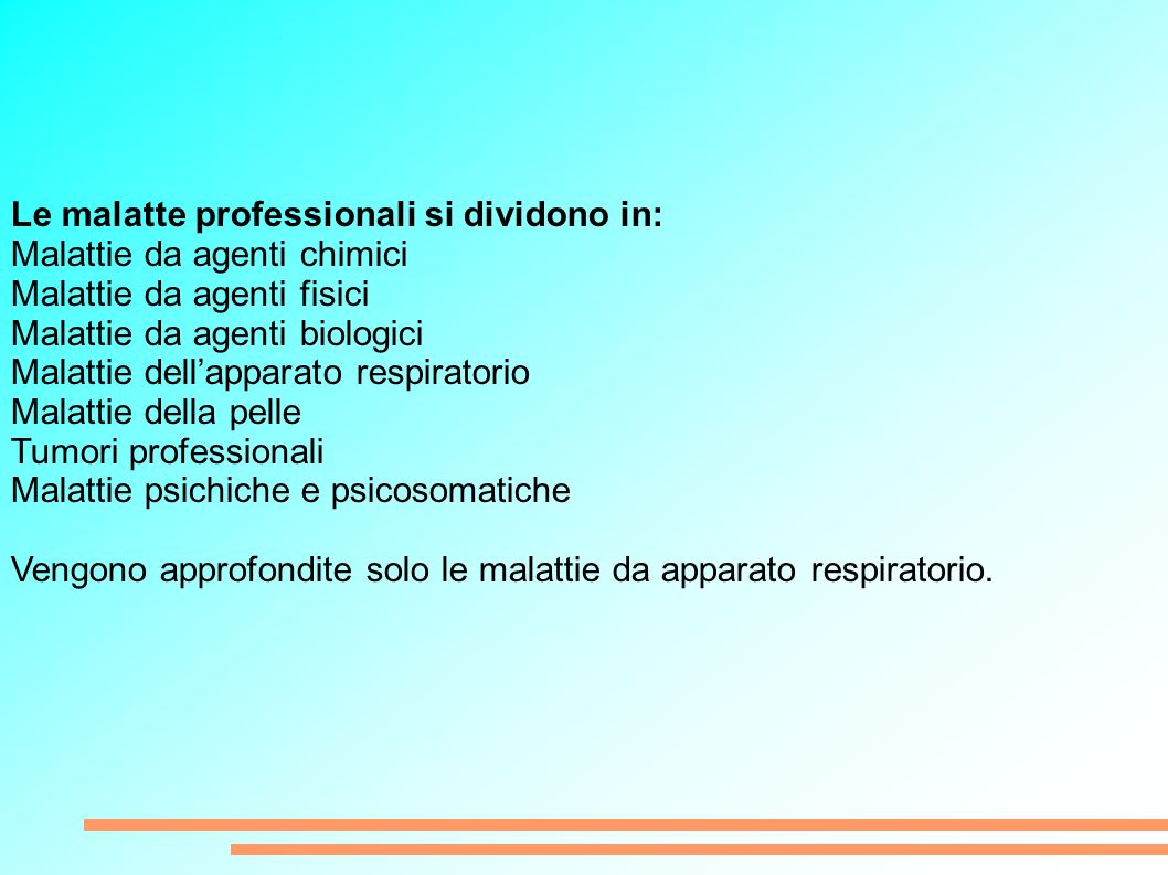 Le malatte professionali si dividono in: