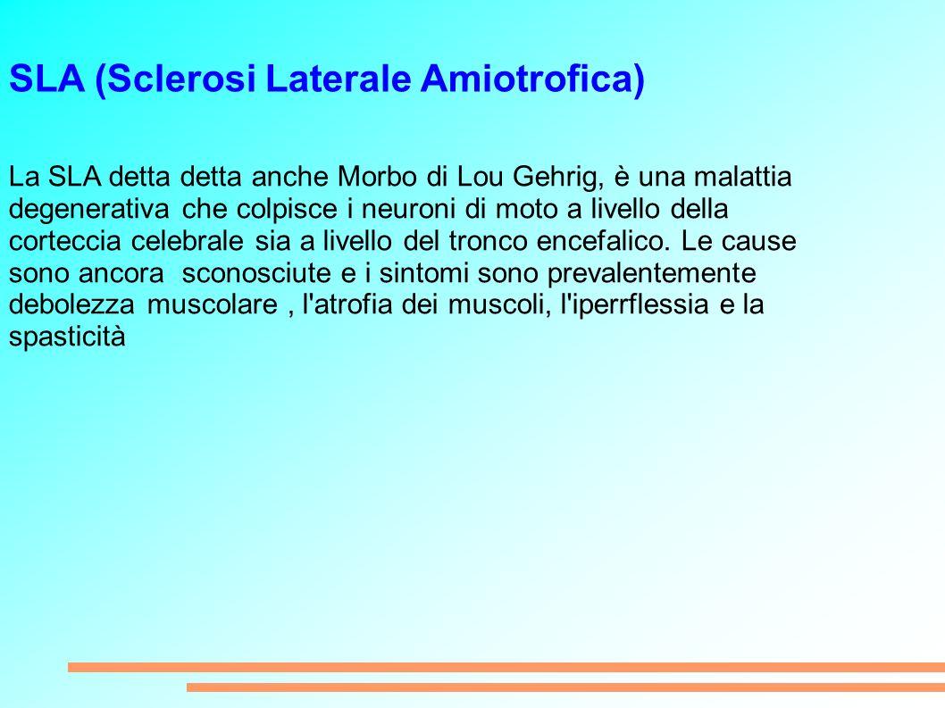 SLA (Sclerosi Laterale Amiotrofica)