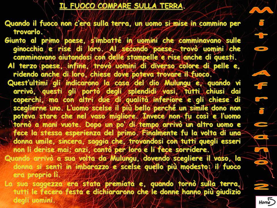 IL FUOCO COMPARE SULLA TERRA.
