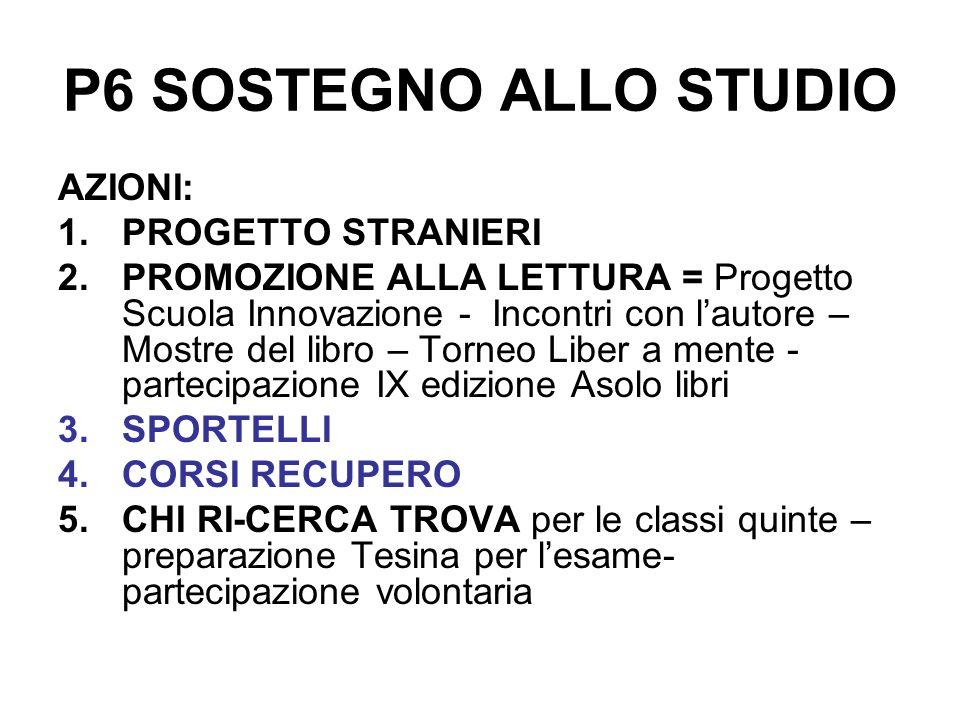 P6 SOSTEGNO ALLO STUDIO AZIONI: PROGETTO STRANIERI