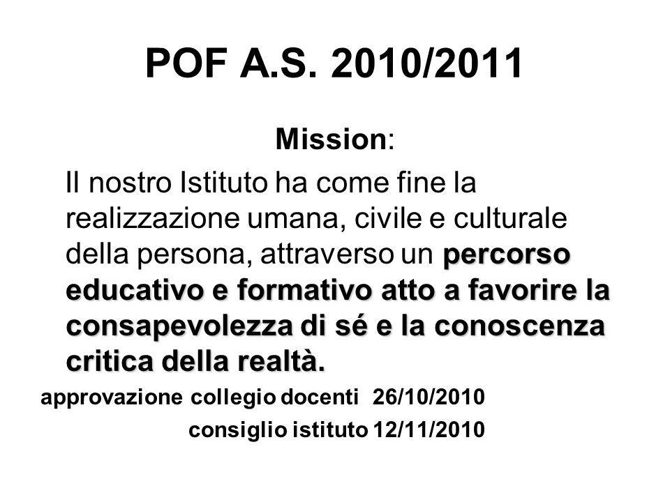 POF A.S. 2010/2011 Mission: