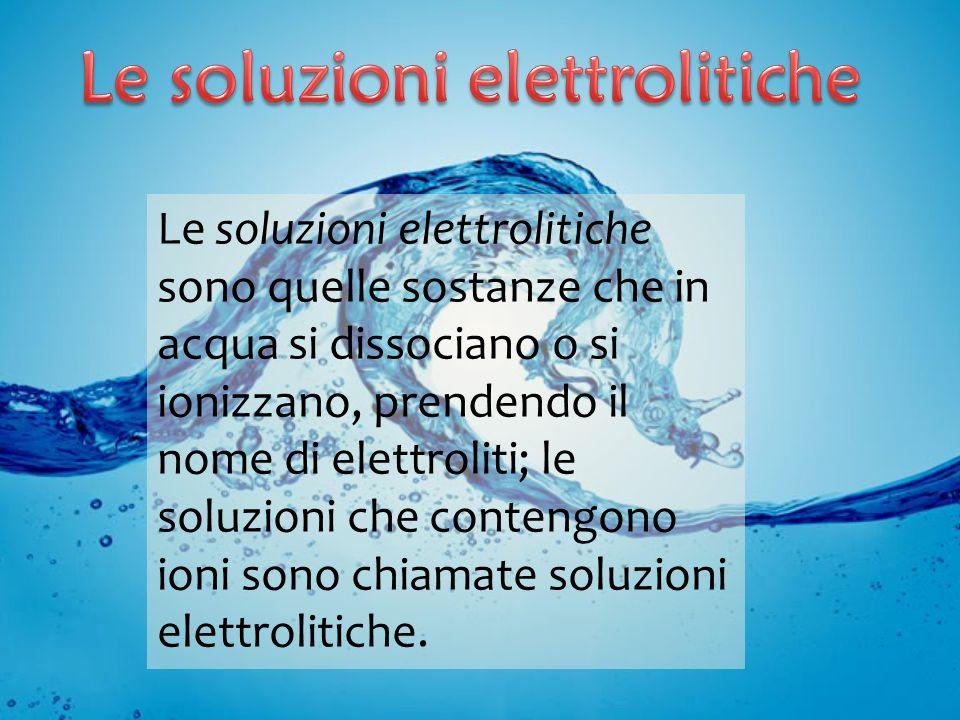 Le soluzioni elettrolitiche