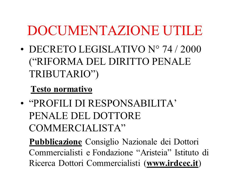 DOCUMENTAZIONE UTILE DECRETO LEGISLATIVO N° 74 / 2000 ( RIFORMA DEL DIRITTO PENALE TRIBUTARIO ) Testo normativo.