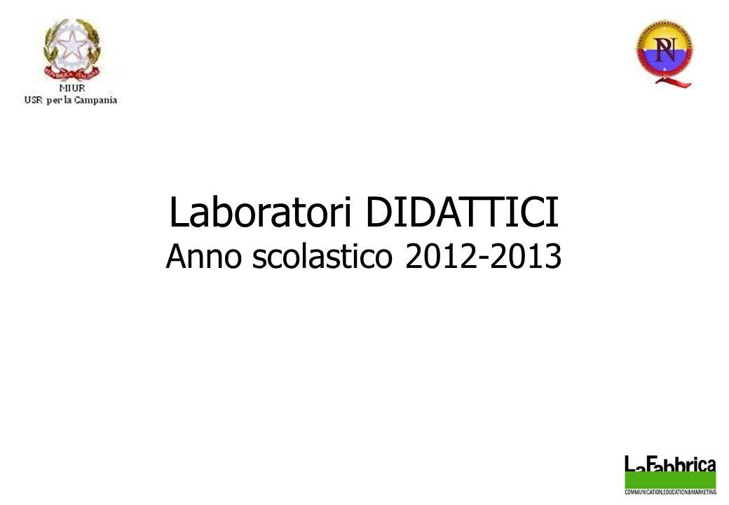 Laboratori DIDATTICI Anno scolastico 2012-2013