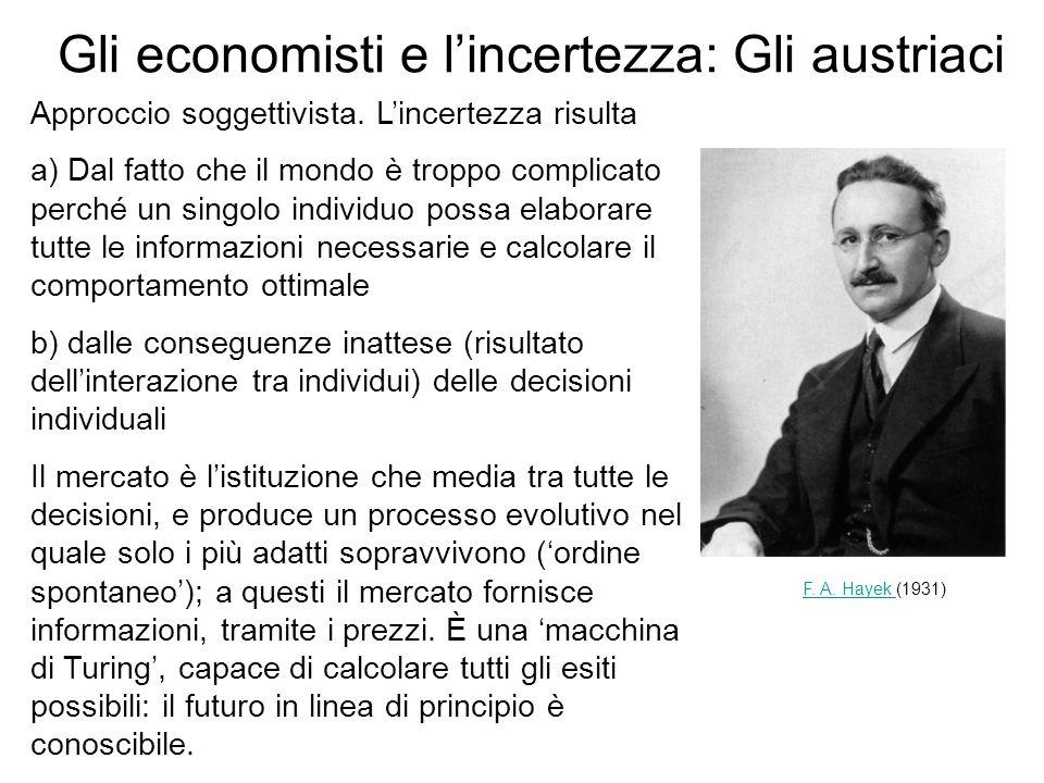 Gli economisti e l'incertezza: Gli austriaci