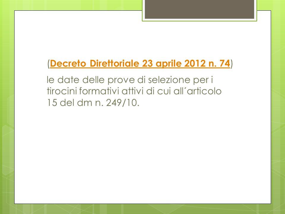 (Decreto Direttoriale 23 aprile 2012 n. 74)