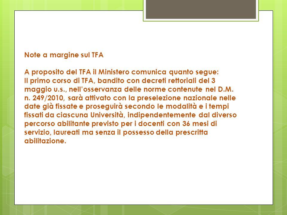 Note a margine sul TFA A proposito del TFA il Ministero comunica quanto segue: