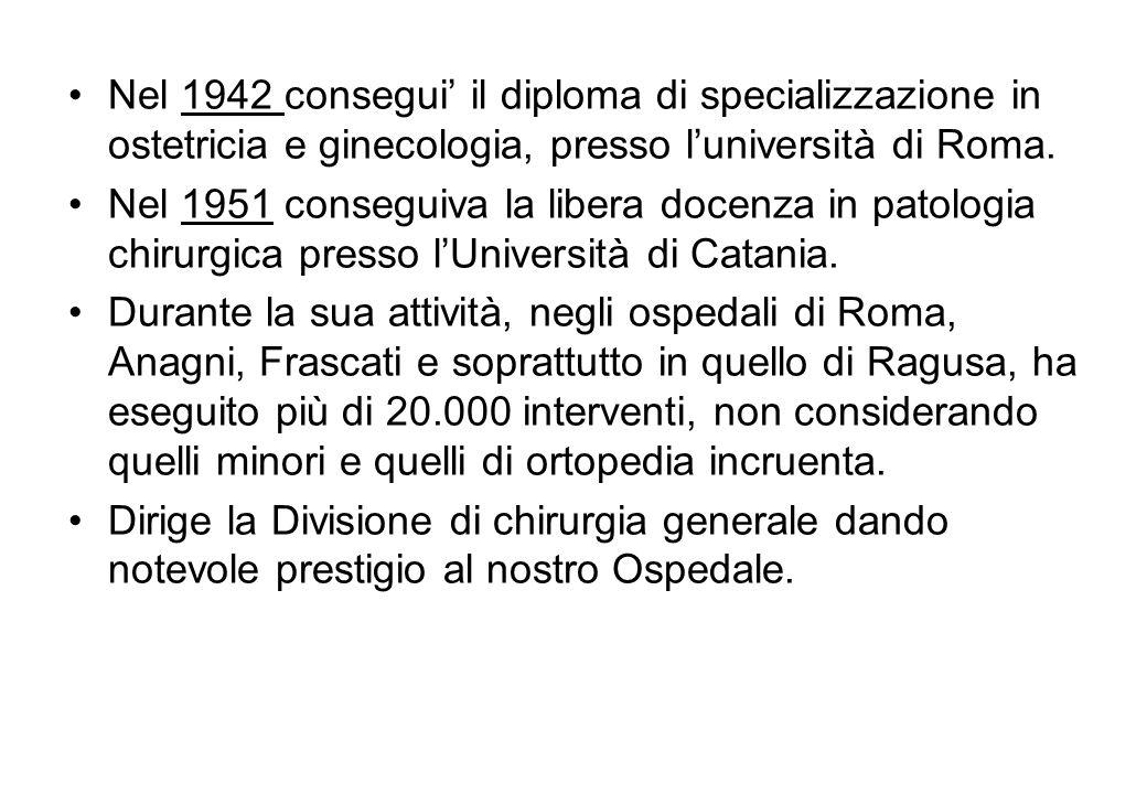 Nel 1942 consegui' il diploma di specializzazione in ostetricia e ginecologia, presso l'università di Roma.