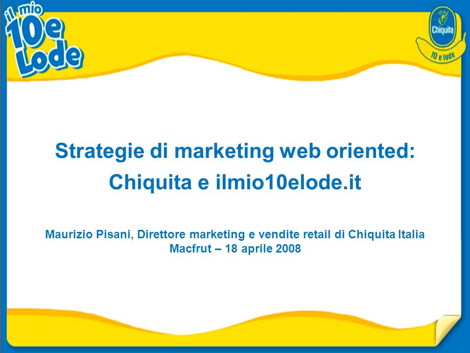 Strategie di marketing web oriented: Chiquita e ilmio10elode
