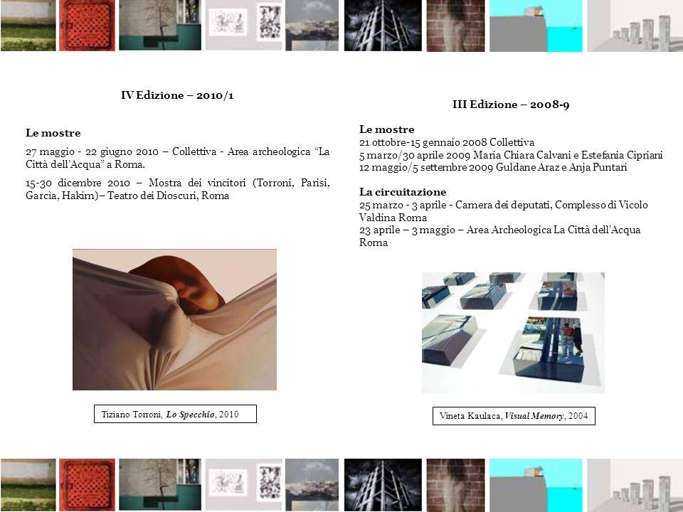 IV Edizione – 2010/1 III Edizione – 2008-9