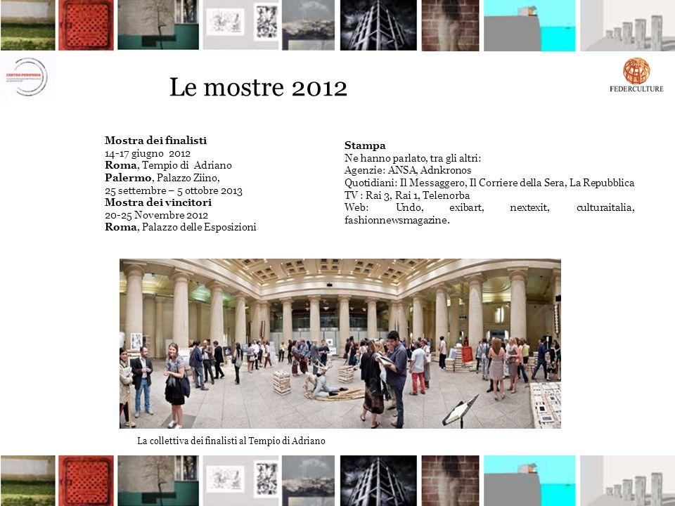 Le mostre 2012 Mostra dei finalisti 14-17 giugno 2012 Stampa