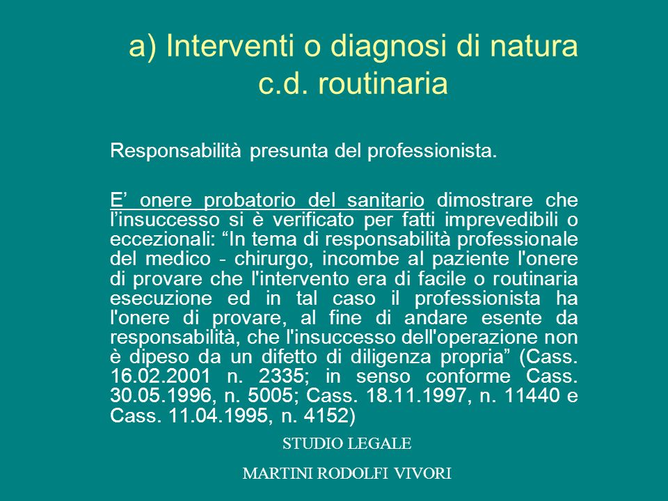 a) Interventi o diagnosi di natura c.d. routinaria