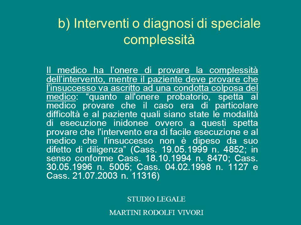 b) Interventi o diagnosi di speciale complessità