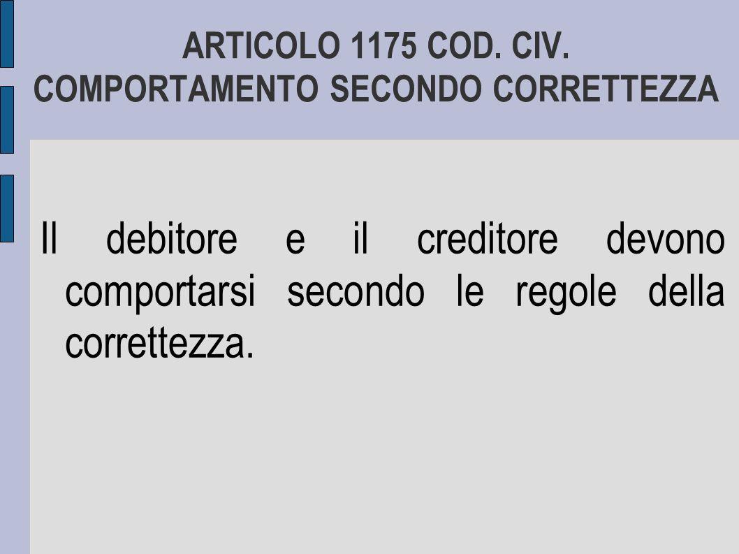 ARTICOLO 1175 COD. CIV. COMPORTAMENTO SECONDO CORRETTEZZA