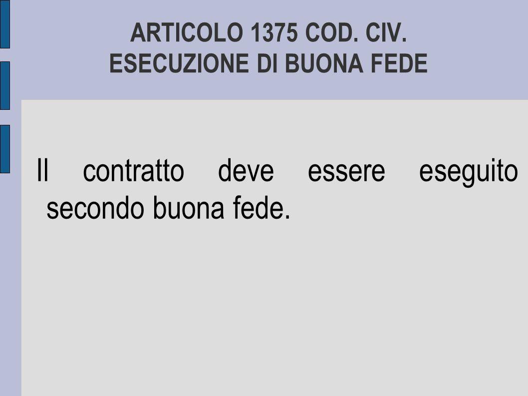 ARTICOLO 1375 COD. CIV. ESECUZIONE DI BUONA FEDE
