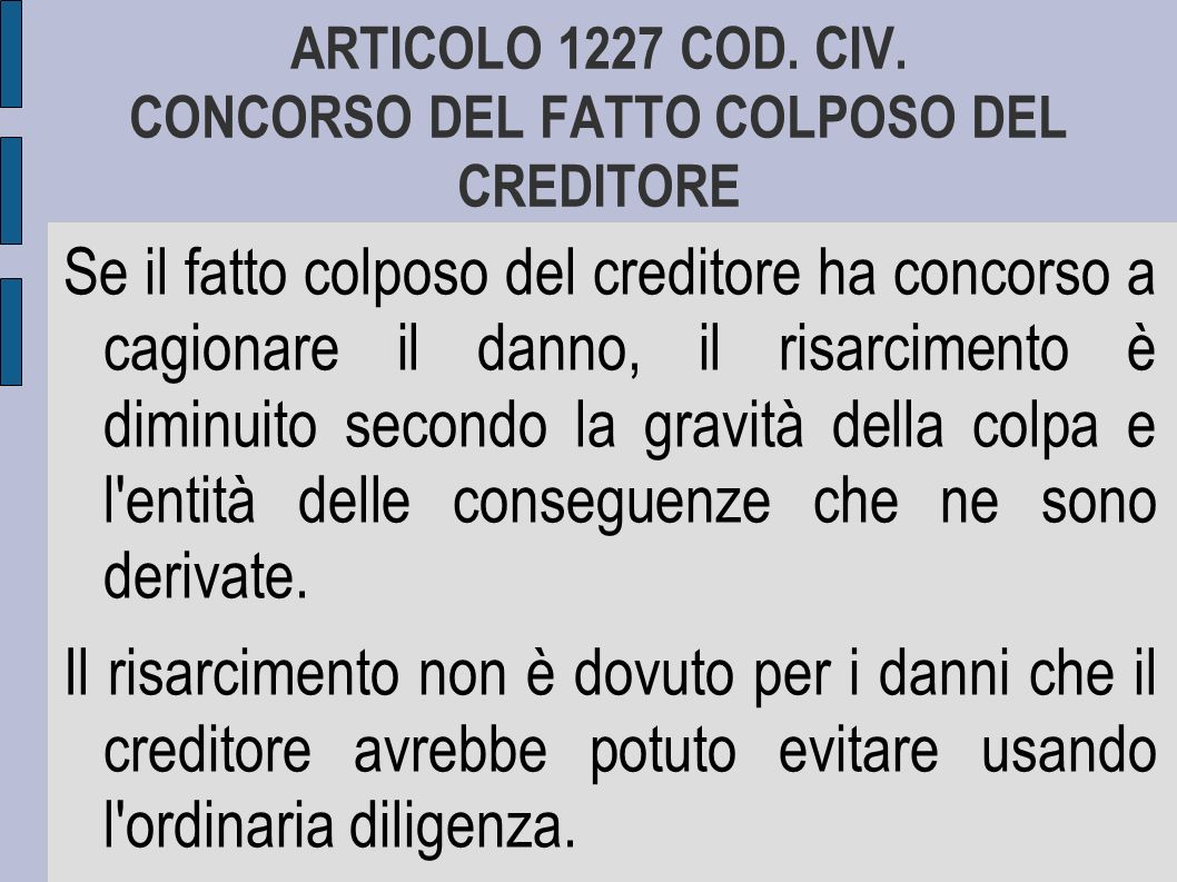 ARTICOLO 1227 COD. CIV. CONCORSO DEL FATTO COLPOSO DEL CREDITORE